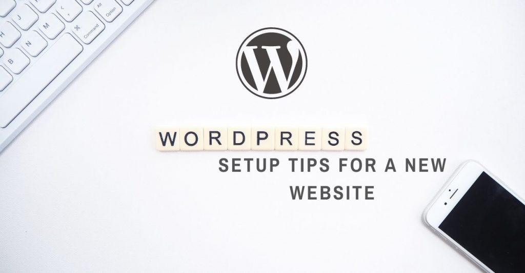 WordPress setup tips for a new website